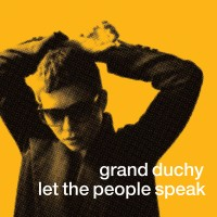 Grand Duchy - Let the People Speak - Review