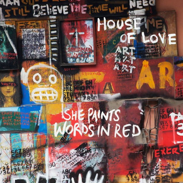 The-House-of-Love-She-Paints-Words-in-Red
