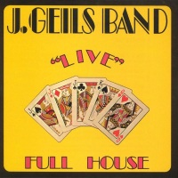 """The J Geils Band - """"Live"""" Full House - Classic Music Review"""