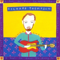 Richard Thompson- Rumor and Sigh - Classic Music Review