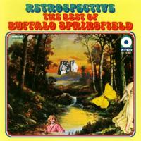 Buffalo Springfield - Retrospective: The Best of Buffalo Springfield - Classic Music Review