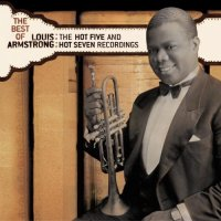 Louis Armstrong - The Best of Louis Armstrong: The Hot Five and Hot Seven Recordings - Classic Music Review