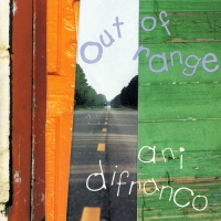 Ani DiFranco - Out of Range - Classic Music Review