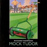 Richard Thompson - Mock Tudor - Classic Music Review