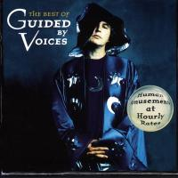 Guided by Voices - The Best of Guided by Voices (Human Amusements at Hourly Rates) - Classic Music Review