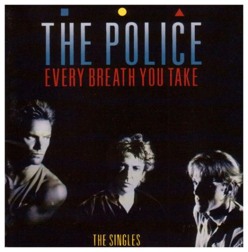 The Police – Every Breath You Take: The Singles – Classic Music ...