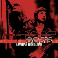 Oasis - Familiar to Millions - Classic Music Review (Britpop Series)