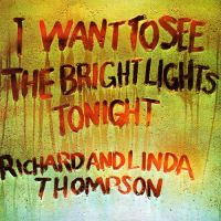 Richard & Linda Thompson - I Want to See the Bright Lights Tonight - Classic Music Review
