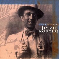 Jimmie Rodgers - The Essential Jimmie Rodgers - Classic Music Review