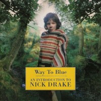 Nick Drake - Way To Blue - Classic Music Review - Part One